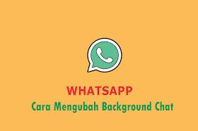 Cara Mengubah Background Whatsapp
