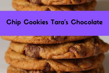 Chip Cookies Tara's Chocolate