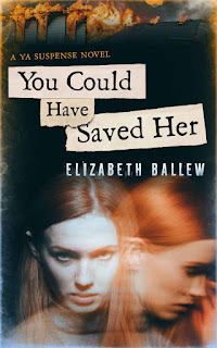 You Could Have Saved Her by Elizabeth Ballew