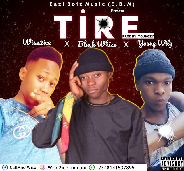 [BangHitz] Music : Wise2ice X Black Whize ft. Young Wily – Tire (Prod by. Youngzy)