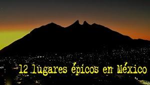 12 lugares épicos en México de los que todo mexicano debe estar orgulloso.