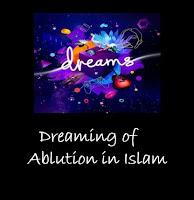 Dreaming of Ablution Islamic Interpretation