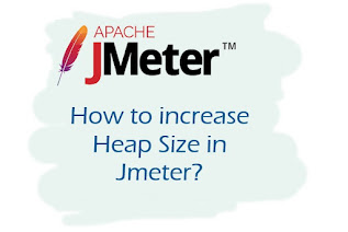 How to : Increase Heap Size in Jmeter Tutorial