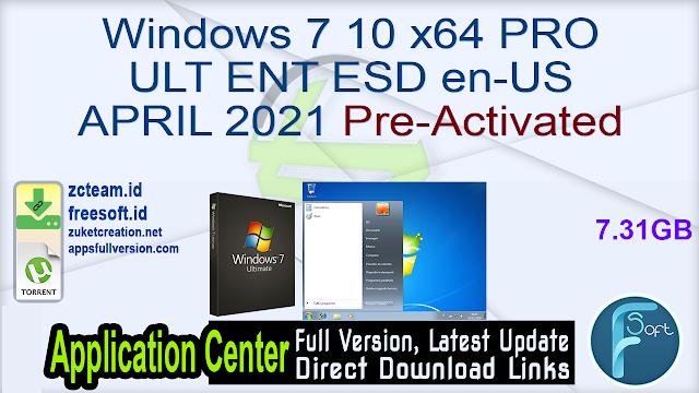 Windows 7 10 x64 PRO ULT ENT ESD en-US APRIL 2021 Pre-Activated_ ZcTeam