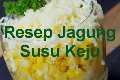 Rahasia Resep Jagung Susu Keju (Jasuke) Yang Kekinian