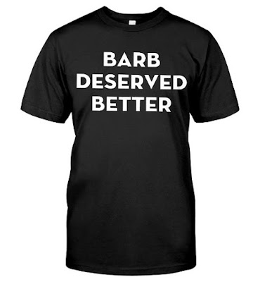 Barb Deserved Better T Shirts Hoodie Sweatshirt
