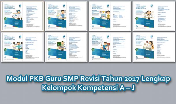 Modul PKB Guru SMP Revisi Tahun 2017 Lengkap Kelompok Kompetensi A – J