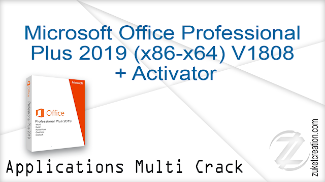 Microsoft Office Professional Plus 2019 (x86-x64) V1808 + Activator  |  3.30 GB