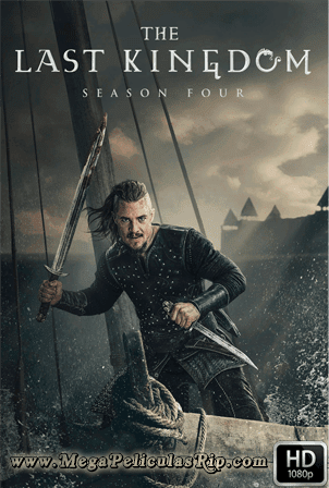 The Last Kingdom Temporada 4 [1080p] [Latino-Ingles] [MEGA]