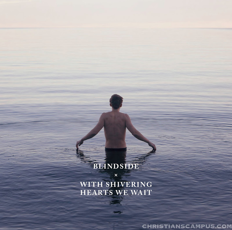 Blindside - With Shivering Hearts We Wait 2011 English Christian Album Download