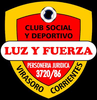 CLUB SOCIAL Y DEPORTIVO LUZ Y FUERZA (GDOR. VIRASORO)