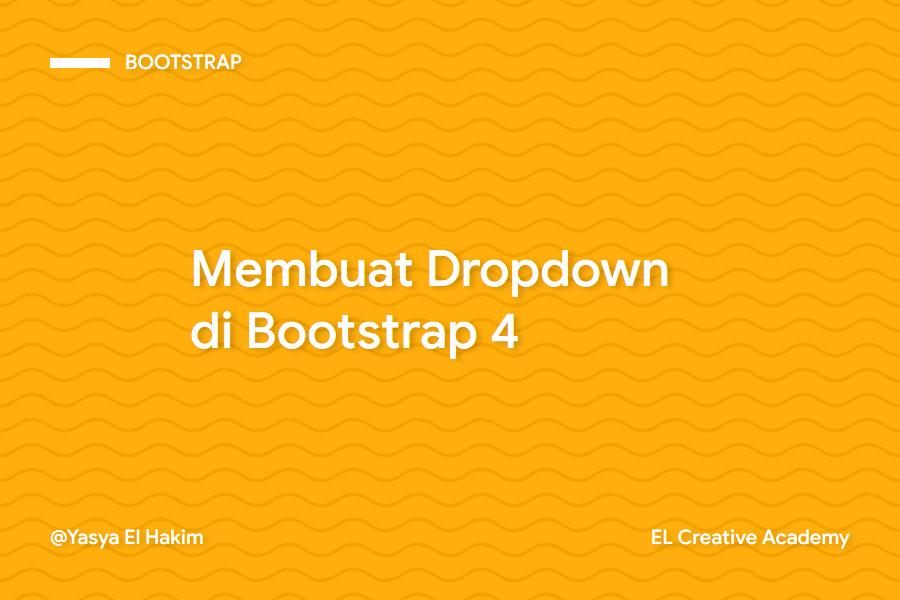 Cara Membuat Dropdown dengan Bootstrap 4
