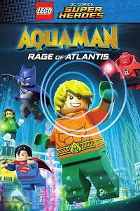 LEGO DC Comics Super Heroes: Aquaman - Rage of Atlantis Poster