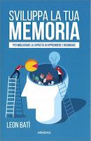 Libri ed Ebook per migliorare memoria e concentrazione. Tecniche utili e, di facile assimilazione.