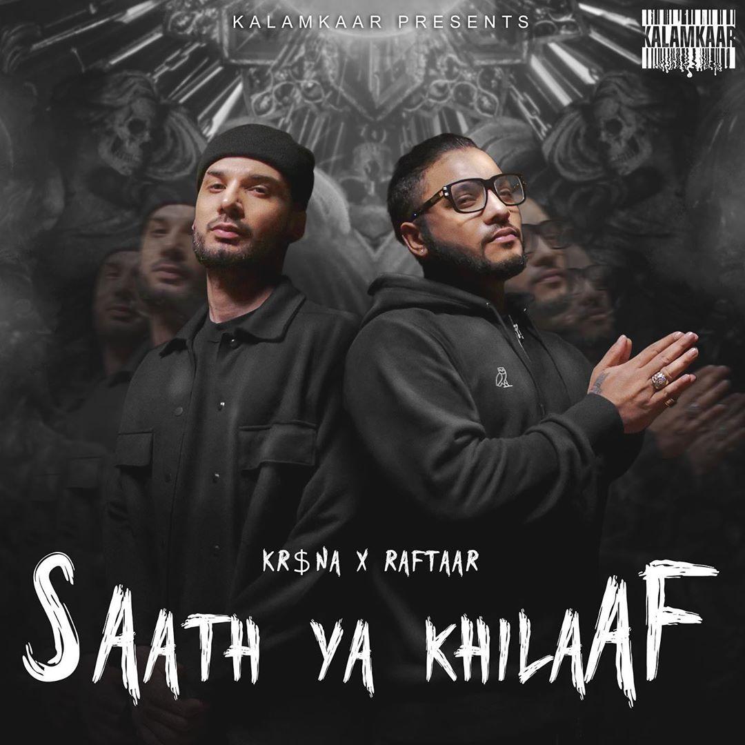 """Raftaar & Kr$na  """"Saath Ya Khilaf"""""""