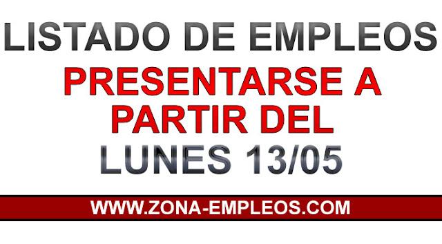 EMPLEOS PARA PRESENTARSE A PARTIR DEL 13/05