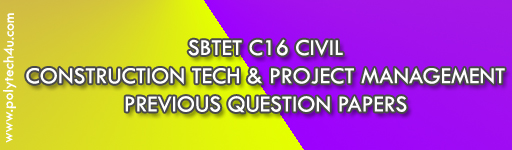 SBTET CONSTRUCTION TECH AND PROJECT MANAGEMENT PREVIOUS QUESTION PAPERS C16