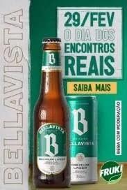 Promoção Cerveja Bellavista 2020 Dia dos Encontros Reais 29 Fevereiro