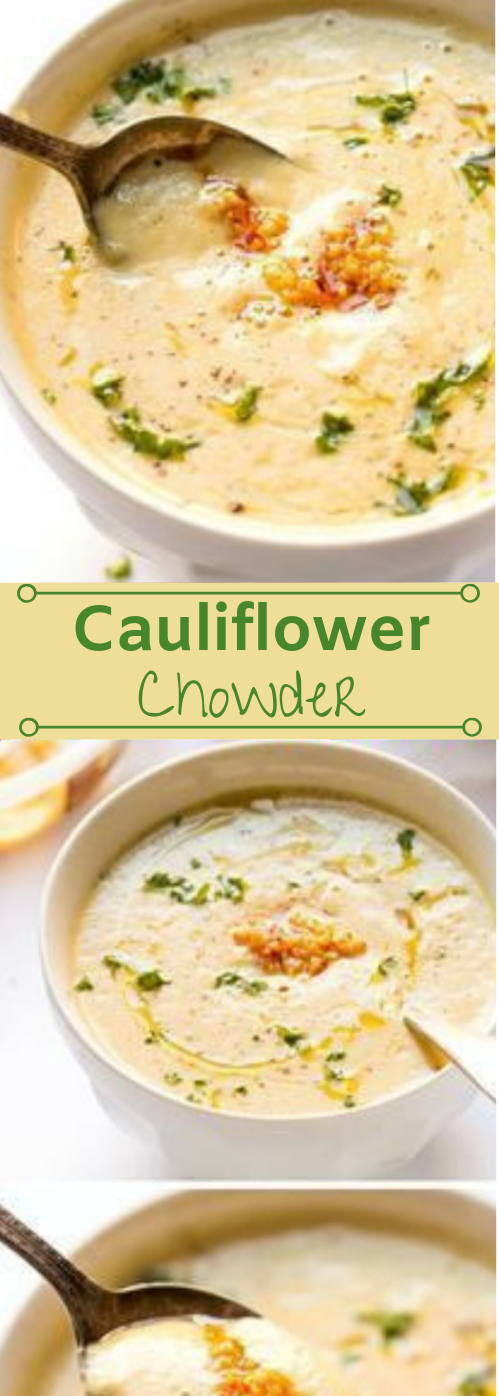 30-Minute Roasted Garlic Cauliflower Chowder #cauliflower #vegetarian #garlic #roasted #easy