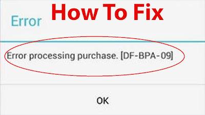Google Play Error Processing Purchase DF-BPA-09