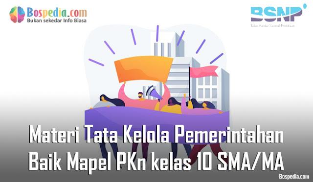 Materi Tata Kelola Pemerintahan yang Baik Mapel PKn kelas 10 SMA/MA