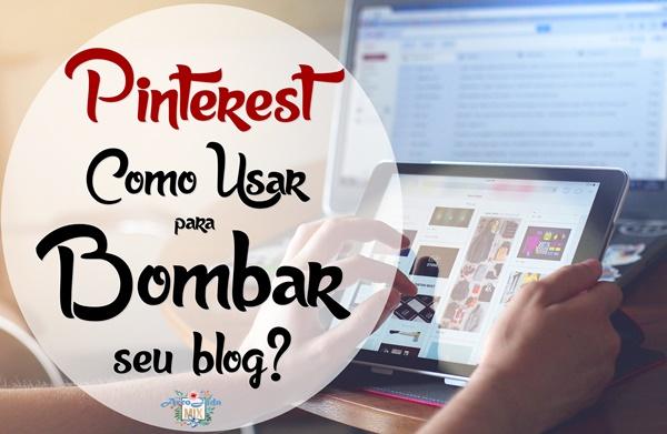 Pinterest - Como Usar Para Bombar seu Blog