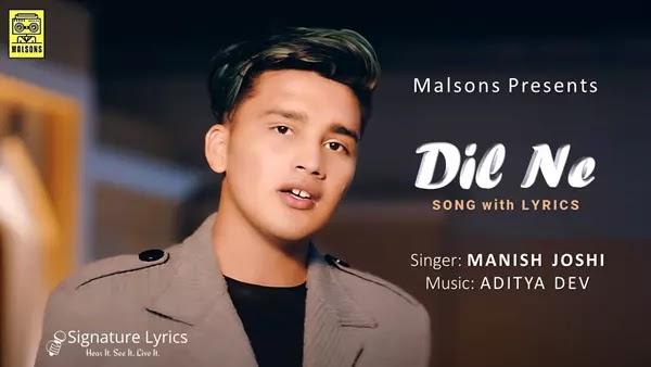 Dil Ne Lyrics - Manish Joshi X Aditya Dev