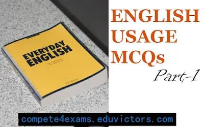 English Usage MCQs -1 (#generalenglish)(#objectiveenglish)(#eduvictors)