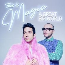 Lirik Lagu dan Terjemahan A Great Big World - This Is Magic