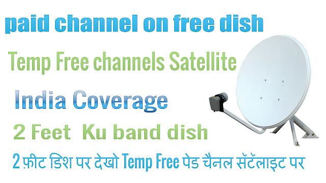 paid channel on free dish Temp Free channels Satellite  2 Feet dish  Ku band dish