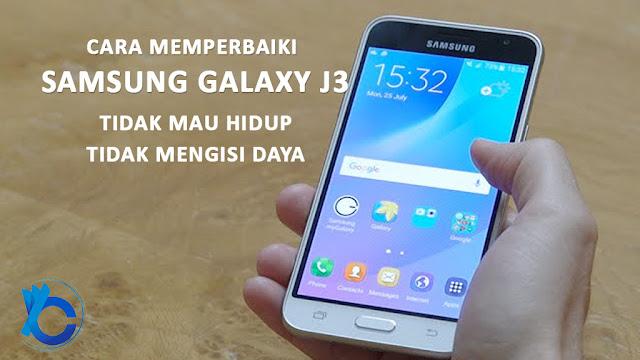 Cara Memperbaiki Samsung Galaxy J3 Tidak Mau Hidup, Tidak Mengisi Daya