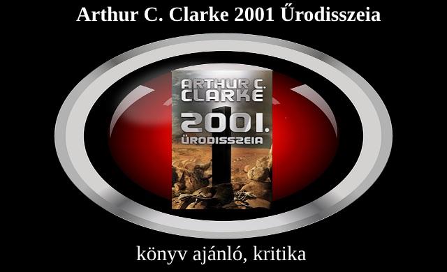 Arthur C. Clarke 2001 Űrodüsszeia könyv ajánló, kritika