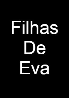 Assistir FILHAS DE EVA 2021