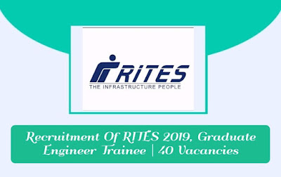 Recruitment Of RITES 2019, Graduate Engineer Trainee | 40 Vacancies , gettitnow