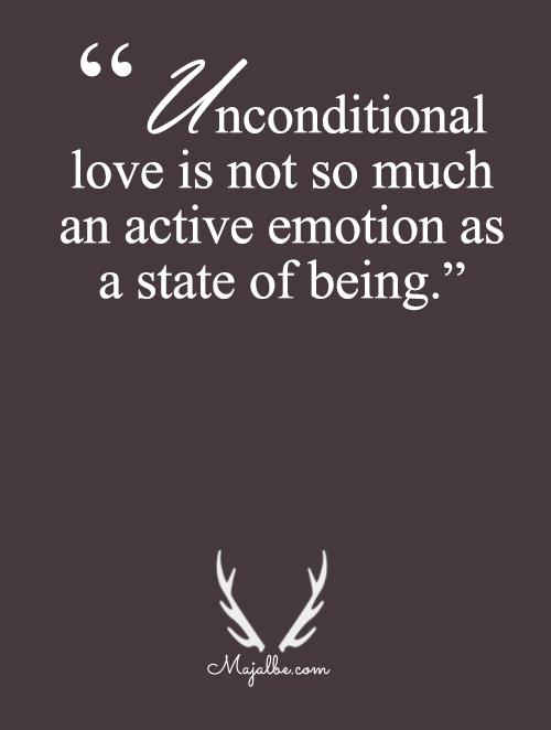 Unconditional Love Is Not So Active