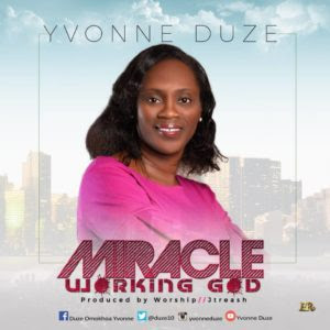 Yvonne Duze - Miracle Working God Lyrics