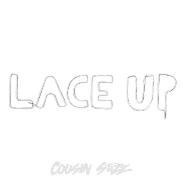 Cousin Stizz - Lace Up - Single Cover
