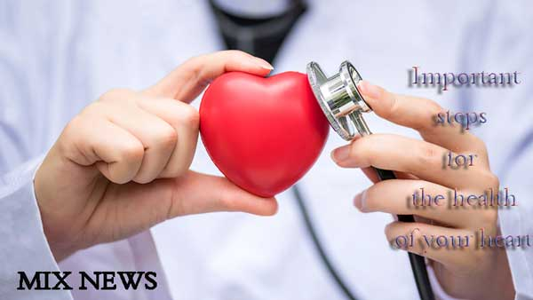 Important steps for the health of your heart