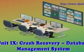 Unit IX: Crash Recovery – Database Management System