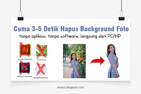 Cuma 3 5 Detik, Cara Hapus Background Foto Tanpa Aplikasi, Tanpa Software, Langsung Dari PC/HP