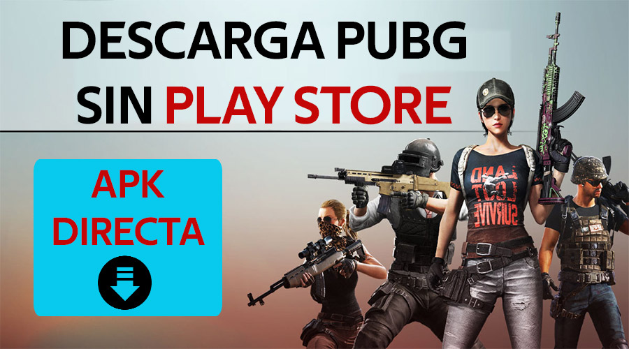 Descarga el APK de Pubg sin Play Store