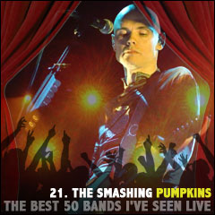 The Best 50 Bands I've Seen Live: 21. The Smashing Pumpkins