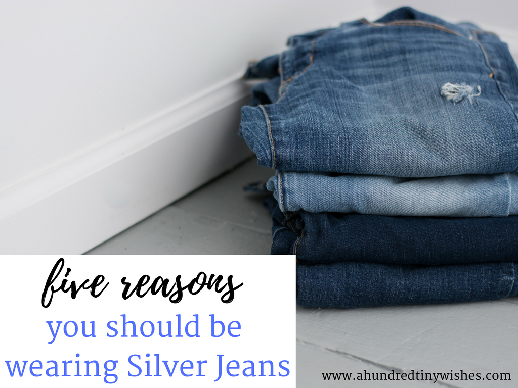 five reasons to wear Silver Jeans