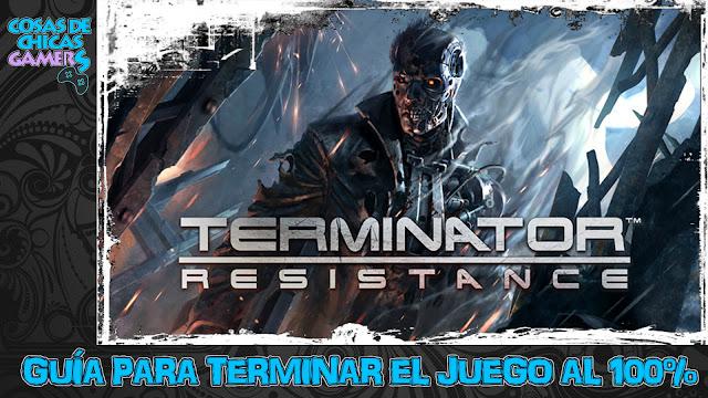 Guía Terminator Resistance para completar el juego al 100%