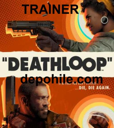 DEATHLOOP PC Oyunu Can, Tek Atma Trainer Hilesi İndir 2021