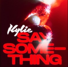 Say Something - Kylie Minogue