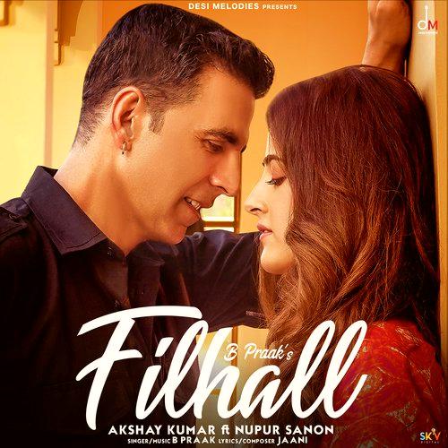Filhall Lyrics (Hindi, Punjabi) | B Praak feat. Akshay Kumar, Nupur Sanon