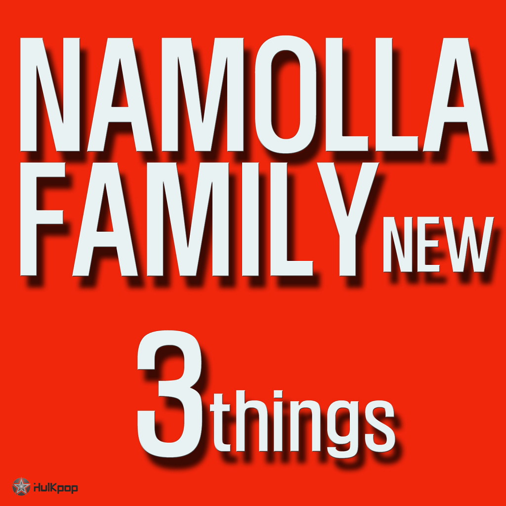 [Single] Namolla Family New – 3 Things