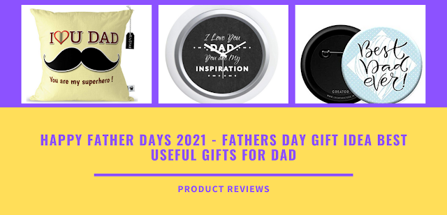 Happy father days 2021 - fathers day gift idea best useful gifts for dad