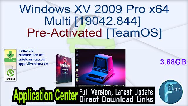 Windows XV 2009 Pro x64 Multi [19042.844] Pre-Activated [TeamOS]